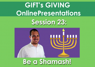 Be a shamash (Duration 7 minutes)