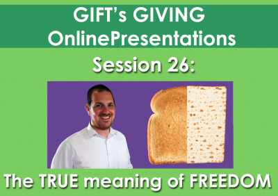 The True meaning of FREEDOM (Pesach) (Duration 18 minutes)