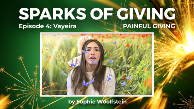 Sparks of Giving No. 4 Vayeira: Painful giving