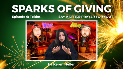 Sparks of Giving No. 6 Toldot: Say a little prayer for you