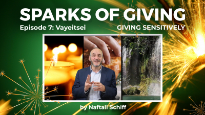 Sparks of Giving No. 7 Vayeitsei: Giving sensitively